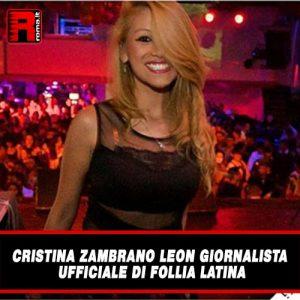 Leggi di più sull'articolo Cristina Zambrano Leon Giornalista Ufficiale di Follia Latina