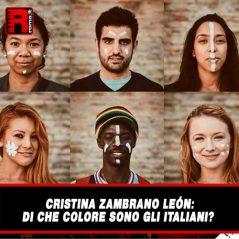 Cristina Zambrano León: Di che colore sono gli italiani?