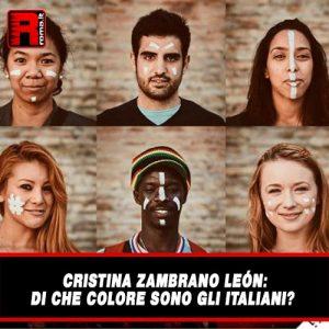 Leggi di più sull'articolo Cristina Zambrano León: Di che colore sono gli italiani?