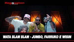 Leggi di più sull'articolo Wata Blam Blam – Jumbo, Farruko e Wisin