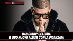 Bad Bunny celebra il suo nuovo album con la Fidanzata
