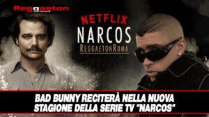 """Leggi di più sull'articolo Bad Bunny reciterà nella nuova stagione della serie TV """"Narcos"""""""