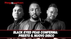 Black Eyed Peas conferma:  Presto il Nuovo Disco