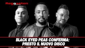 Leggi di più sull'articolo Black Eyed Peas conferma:  Presto il Nuovo Disco