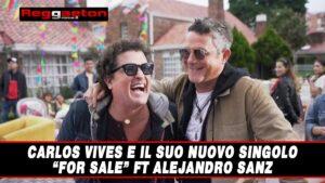 """Leggi di più sull'articolo Carlos Vives e il suo nuovo singolo """"For Sale"""" ft Alejandro Sanz"""