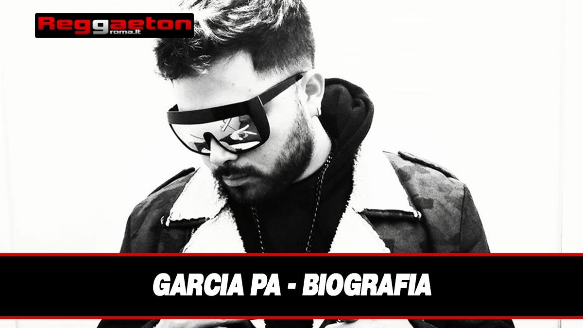 Stai attualmente visualizzando Garcia PA – Biografia
