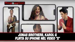 """Jonas Brothers, Karol G Flirta su iPhone nel video """"X"""""""