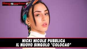 """Leggi di più sull'articolo Nicki Nicole pubblica il nuovo singolo """"Colocao"""""""