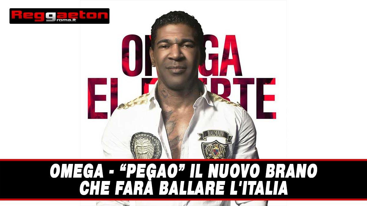 Stai attualmente visualizzando Omega – Pegao il nuovo Brano che farà ballare l'Italia