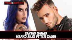 Tantas Ganas – Marko Silva ft Tati Zaqui