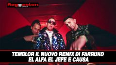 """Temblor il nuovo Remix di Farruko, El Alfa """"El Jefe"""" e Causa"""