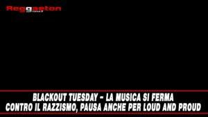 Leggi di più sull'articolo BLACKOUT TUESDAY – La musica si ferma contro il razzismo, pausa anche per Reggaeton Roma