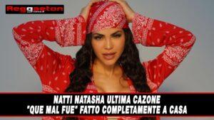 """Leggi di più sull'articolo Natti Natasha ultima cazone """"Que Mal Fue"""" fatto completamente a casa"""