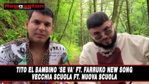 Tito El Bambino 'Se Va' ft. Farruko New Song