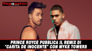 """Leggi di più sull'articolo Prince Royce pubblica il remix di """"Carita de Inocente"""" con Myke Towers"""