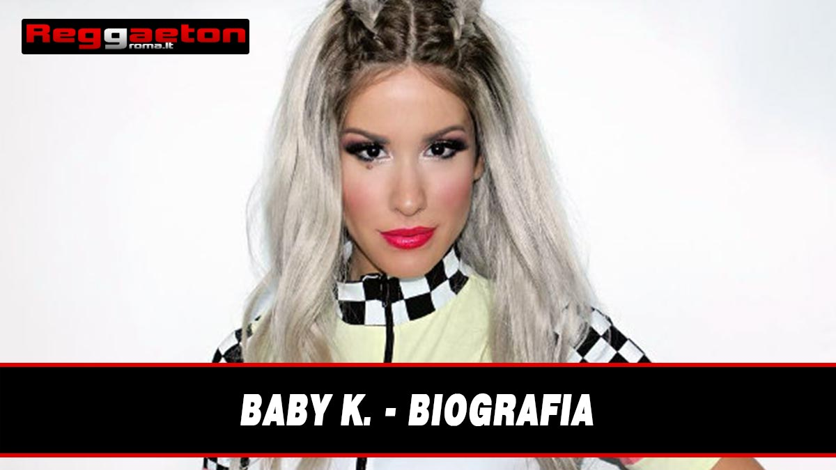 Stai attualmente visualizzando Baby K – Biografia