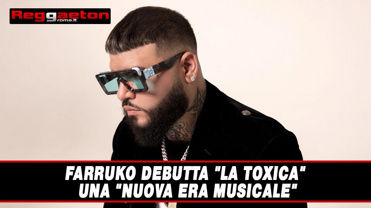 """Stai attualmente visualizzando Farruko debutta """"La Toxica"""" una nuova era musicale"""