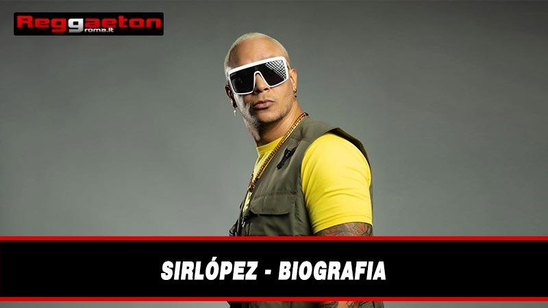 SirLopez - biografia