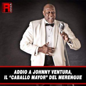 """Leggi di più sull'articolo Addio a Johnny Ventura, il """"Caballo Mayor"""" del merengue"""
