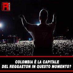Colombia è La Capitale Del Reggaeton In Questo Momento?