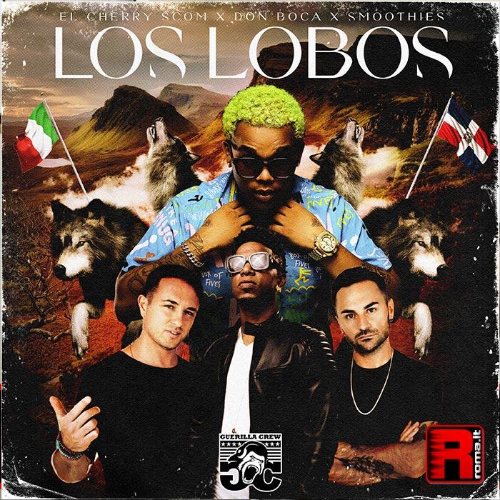 """Stai attualmente visualizzando Smoothies e Don Boca Lanciano il Singolo """"Los Lobos"""""""