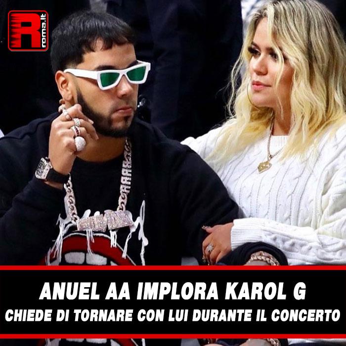 Stai attualmente visualizzando Anuel AA implora Karol G chiede di tornare con lui durante il concerto