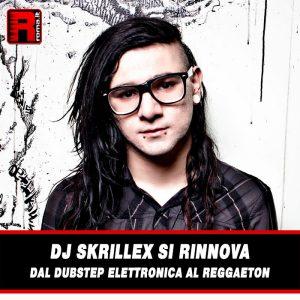 Leggi di più sull'articolo DJ Skrillex si rinnova dal Dubstep elettronica al reggaeton