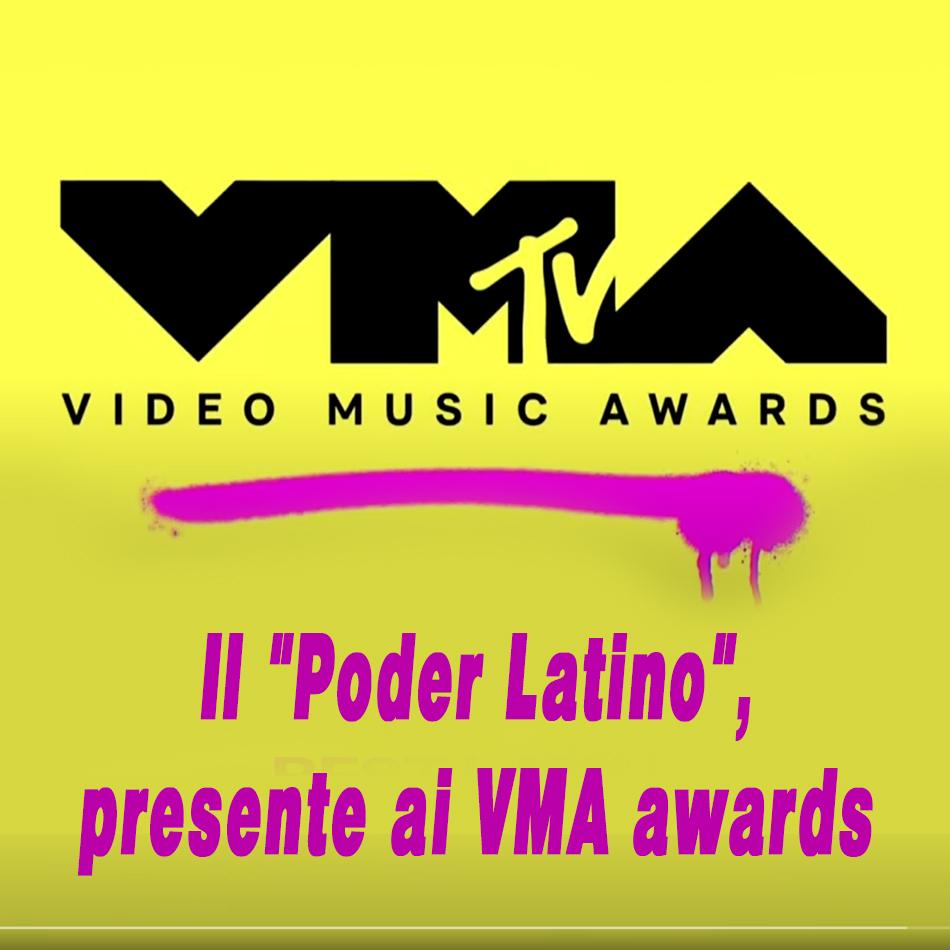 """Stai attualmente visualizzando Il """"Poder Latino"""", presente ai VMA awards"""